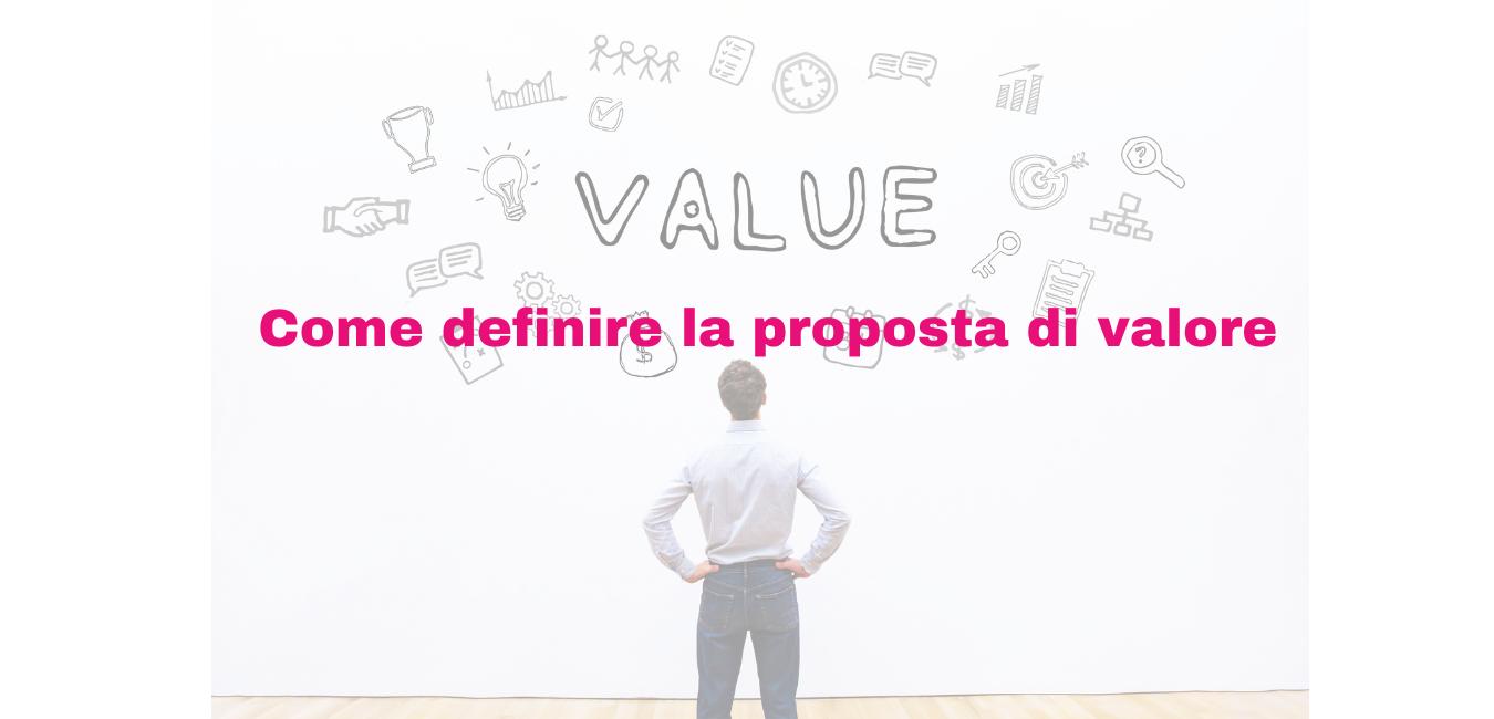 Come definire la proposta di valore