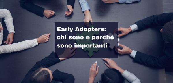 early adopters e perchè sono importanti